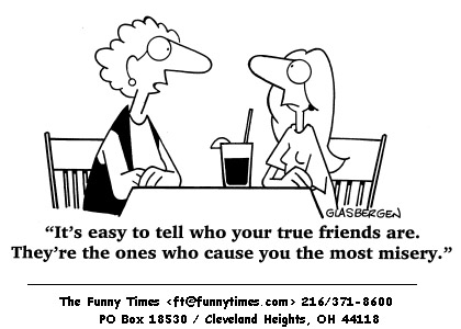 Funny Glasbergen friends misery cartoon, February 04, 1998