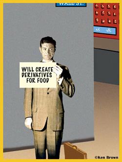 Ken Brown cartoon - wall street, will create derivatives for food
