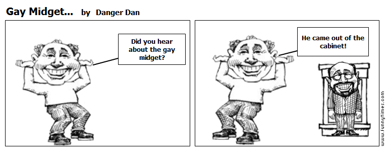 Gay Midget... by Danger Dan