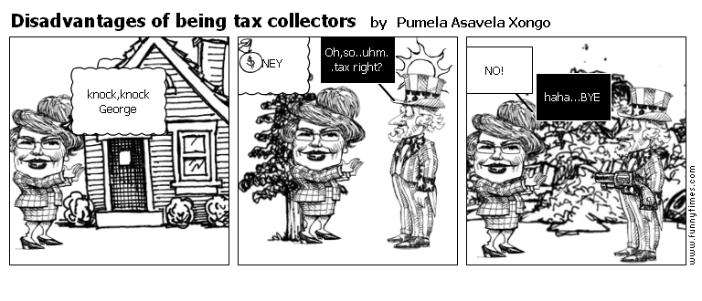 Disadvantages of being tax collectors by Pumela Asavela Xongo