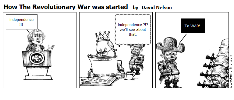 How The Revolutionary War was started by David Nelson