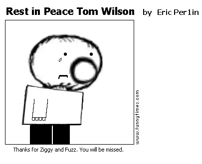 Rest in Peace Tom Wilson by Eric Per1in