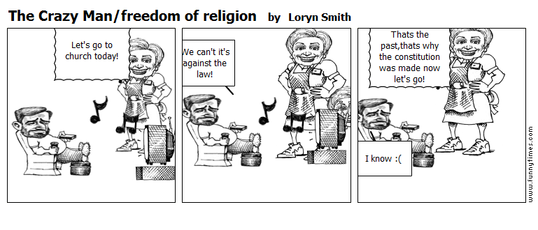 The Crazy Manfreedom of religion by Loryn Smith