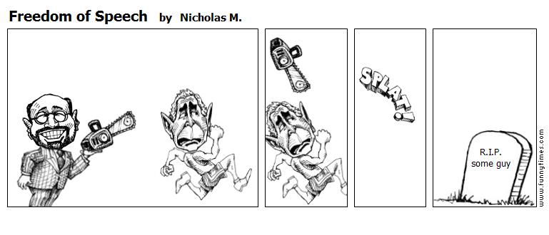 Freedom of Speech by Nicholas M.