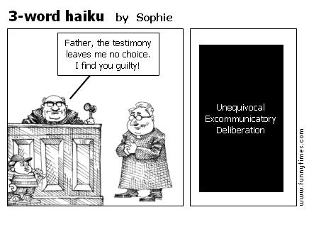 3-word haiku by Sophie
