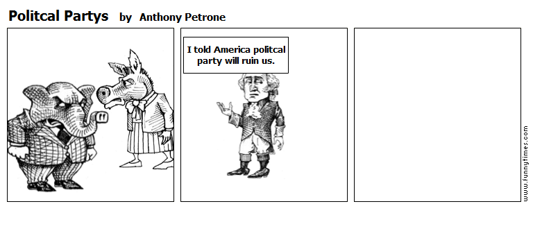 Politcal Partys by Anthony Petrone