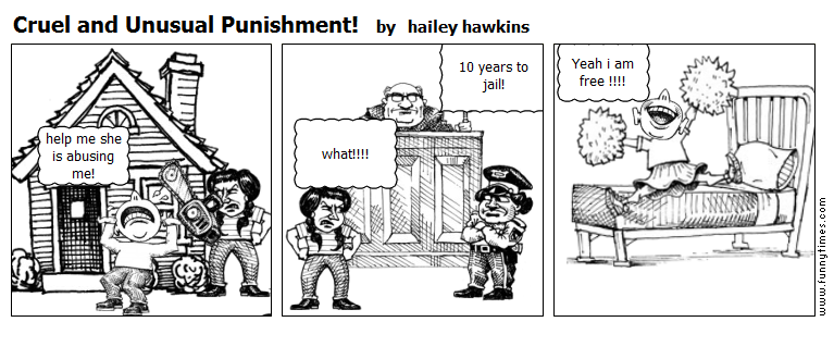 Cruel and Unusual Punishment by hailey hawkins
