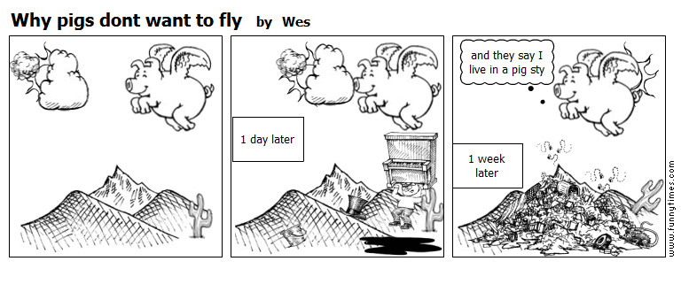 Why pigs dont want to fly by Wes