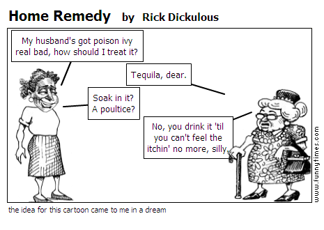 Home Remedy by Rick Dickulous