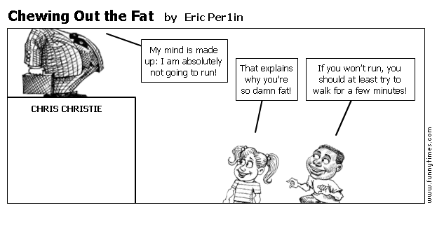 Chewing Out the Fat by Eric Per1in