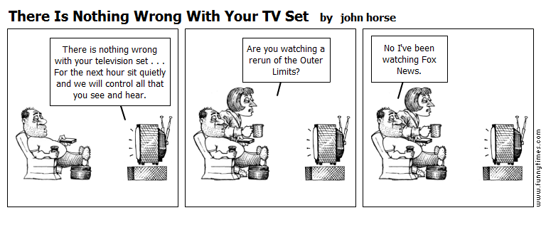 There Is Nothing Wrong With Your TV Set by john horse