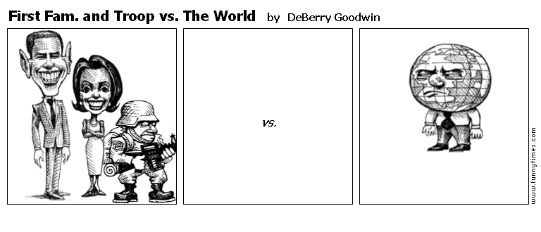 First Fam. and Troop vs. The World by DeBerry Goodwin
