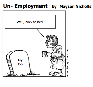 Un- Employment by Mayson Nicholls