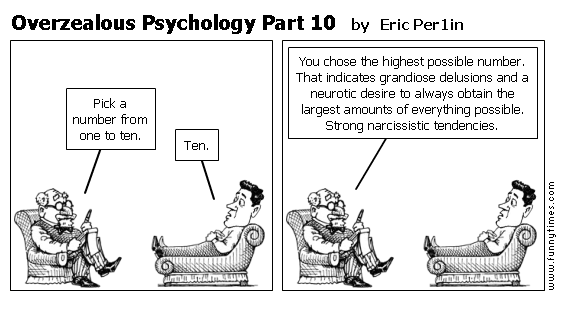 Overzealous Psychology Part 10 by Eric Per1in