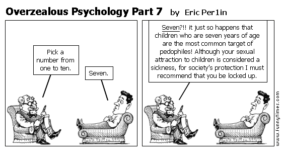 Overzealous Psychology Part 7 by Eric Per1in