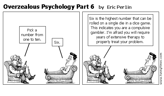 Overzealous Psychology Part 6 by Eric Per1in