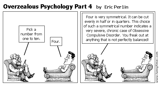 Overzealous Psychology Part 4 by Eric Per1in