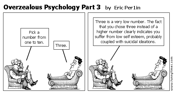 Overzealous Psychology Part 3 by Eric Per1in