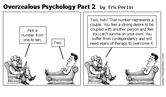Overzealous Psychology Part 2 by Eric Per1in