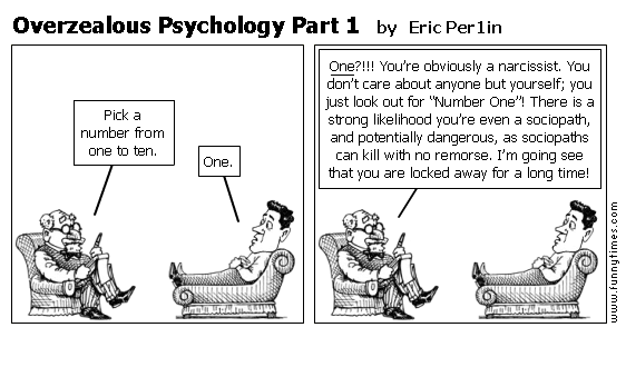 Overzealous Psychology Part 1 by Eric Per1in