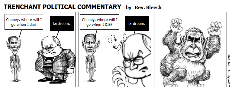 TRENCHANT POLITICAL COMMENTARY by Rev. Bleech
