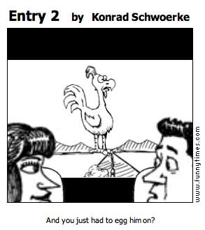Entry 2 by Konrad Schwoerke