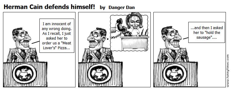 Herman Cain defends himself by Danger Dan