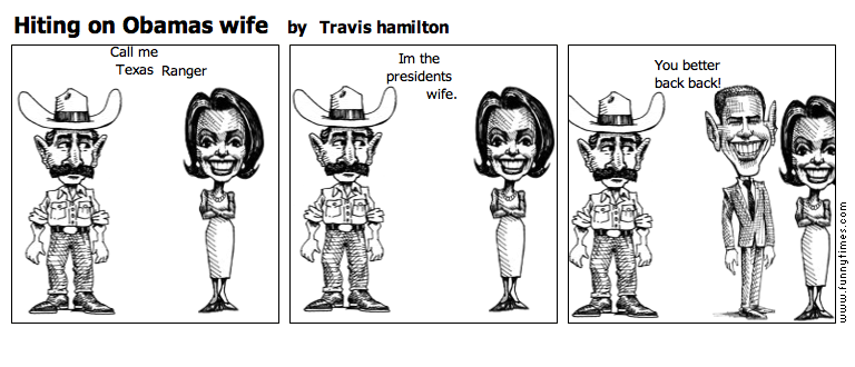 Hiting on Obamas wife by Travis hamilton