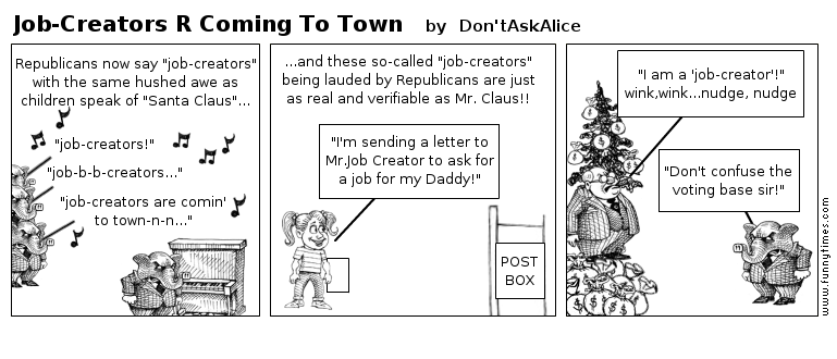 Job-Creators R Coming To Town by Don'tAskAlice