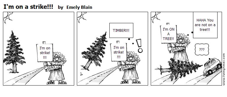 I'm on a strike by Emely Blain