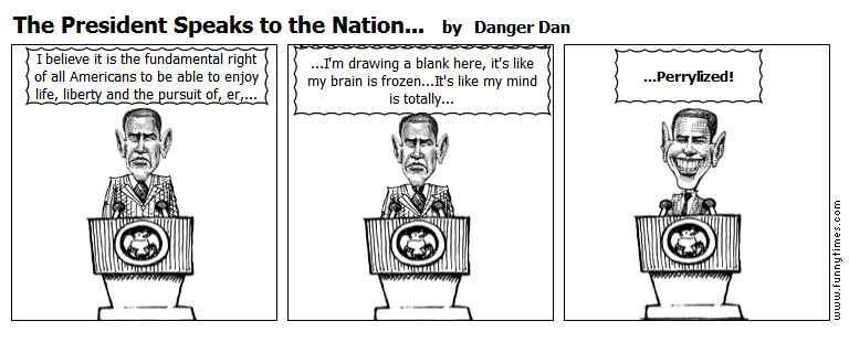 The President Speaks to the Nation... by Danger Dan