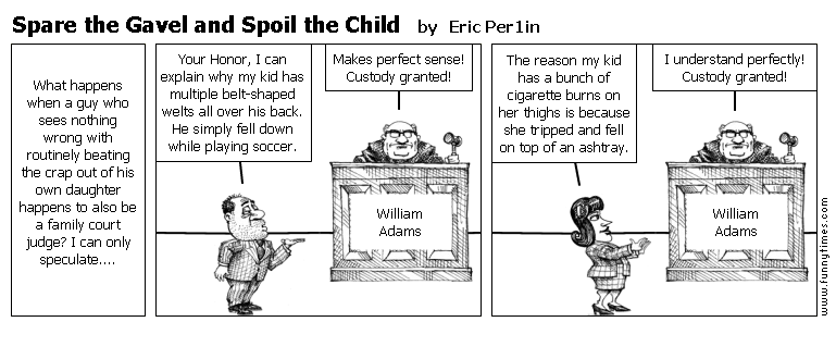 Spare the Gavel and Spoil the Child by Eric Per1in