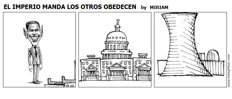 EL IMPERIO MANDA LOS OTROS OBEDECEN by MIRIAM