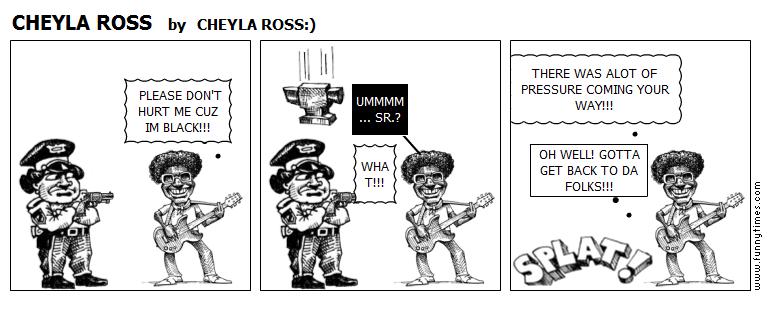 CHEYLA ROSS by CHEYLA ROSS