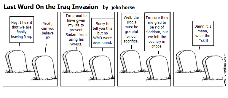 Last Word On the Iraq Invasion by john horse