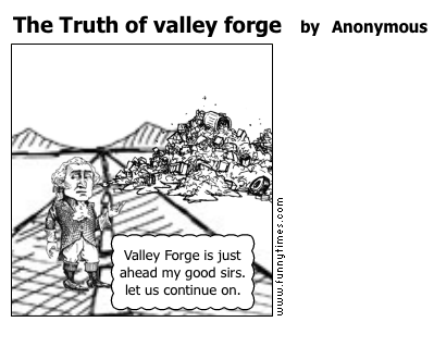 The Truth of valley forge by Anonymous