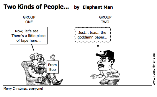 Two Kinds of People... by Elephant Man