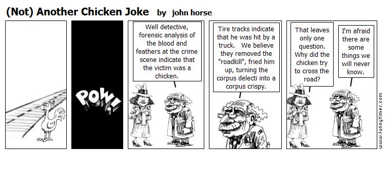 Not Another Chicken Joke by john horse