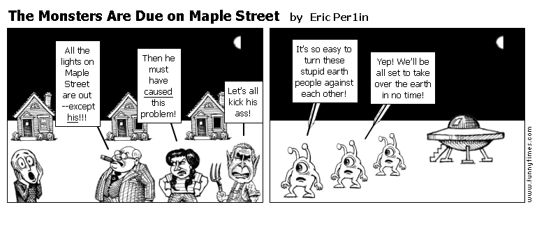 The Monsters Are Due on Maple Street by Eric Per1in