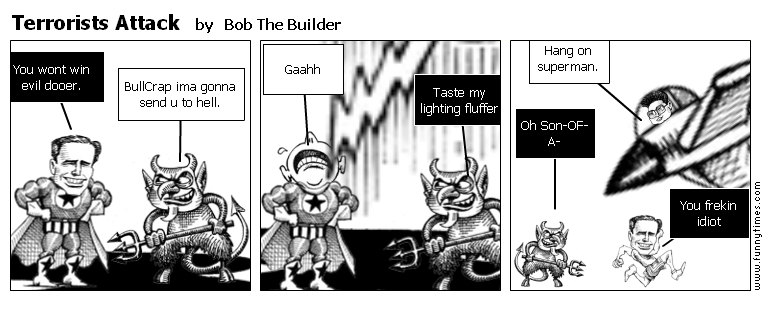Terrorists Attack by Bob The Builder