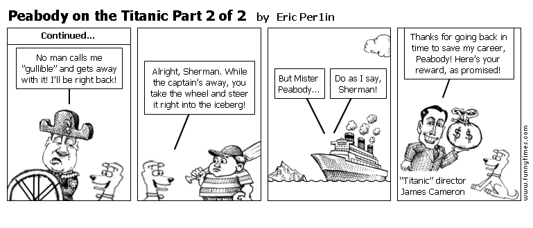 Peabody on the Titanic Part 2 of 2 by Eric Per1in