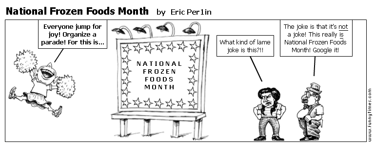 National Frozen Foods Month by Eric Per1in