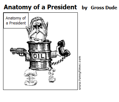 Anatomy of a President by Gross Dude