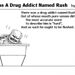 There Was A Drug Addict Named Rush
