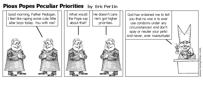 Pious Popes Peculiar Priorities by Eric Per1in