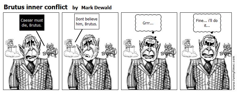 Brutus inner conflict by Mark Dewald