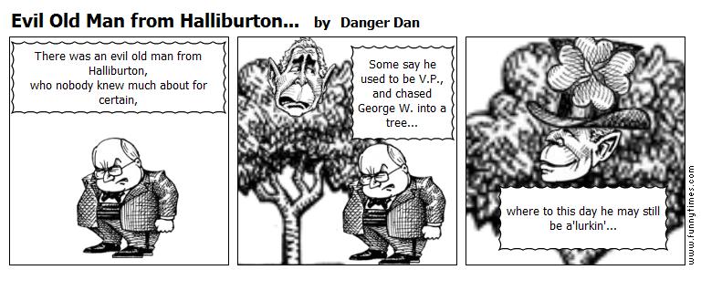 Evil Old Man from Halliburton... by Danger Dan