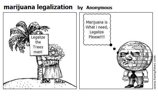 marijuana legalization by Anonymous