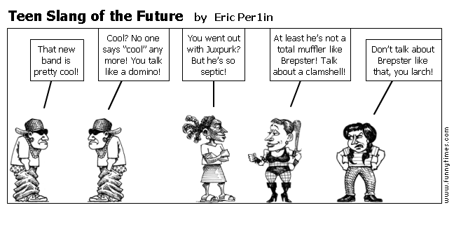 Teen Slang of the Future by Eric Per1in