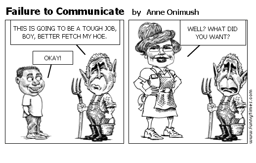 Failure to Communicate by Anne Onimush